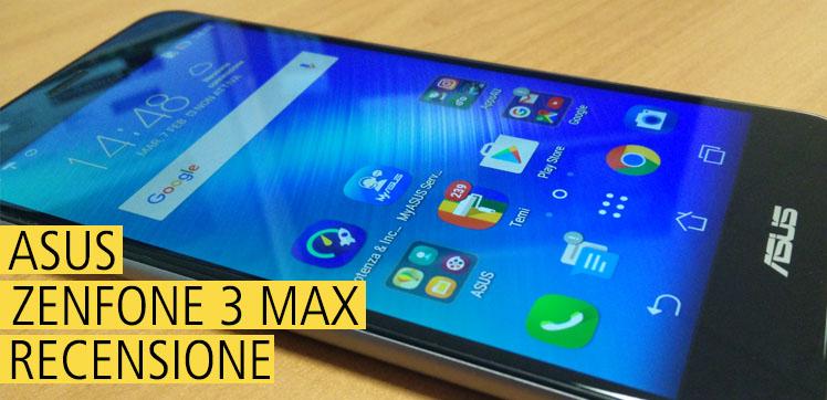 ASUS Zenfone 3 MAX - Recensione