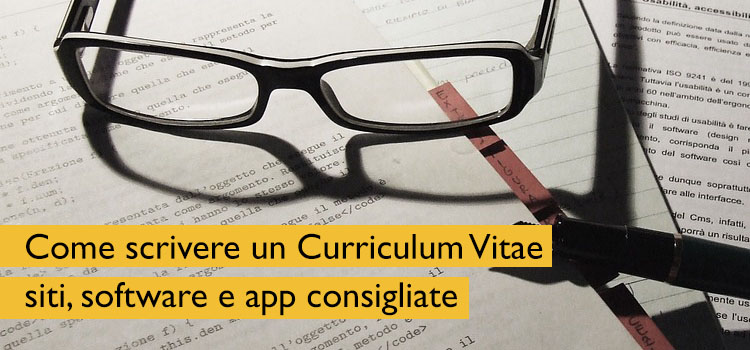 Come scrivere un Curriculum Vitae, siti, software e app consigliate