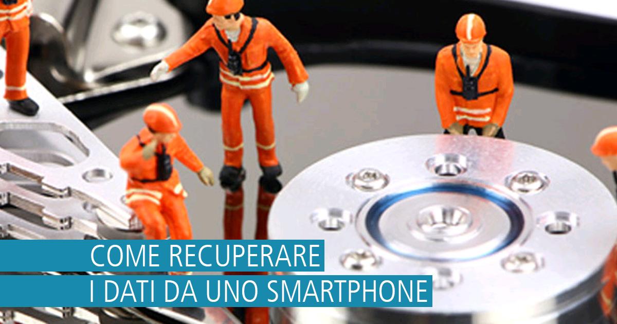 Recuperare dati e file persi dallo smartphone