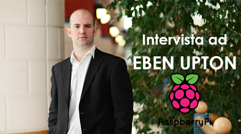 Interview with Eben Upton, creator of the Raspberry Pi