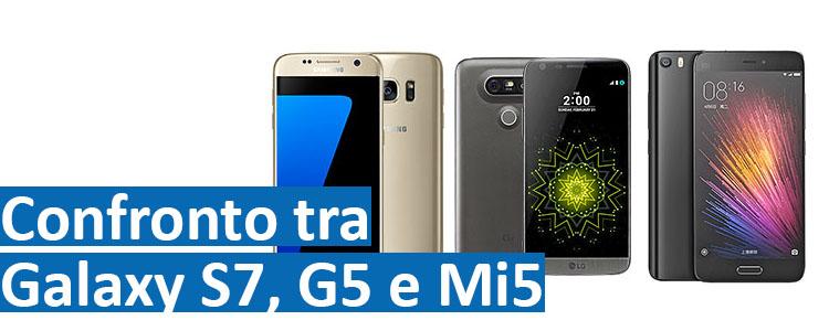 Sfida tra giganti, confronto tra Samsung Galaxy S7, LG G5 e Xiaomi Mi5